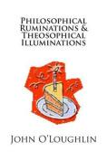 Philosophical Ruminations & Theosophical Illuminations