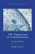 The Expansion of Consciousness [Book One of the Ecology of Consciousness Series] Revised Edition