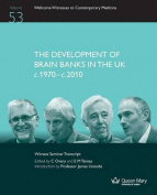 The Development of Brain Banks in the UK C1970-C2010