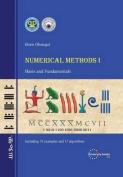 Numerical Methods I - Basis and Fundamentals