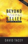 Beyond Literal Belief