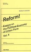 Reform! Essays on the Political Economy of Urban Form