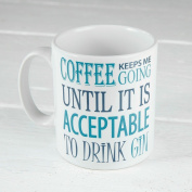 Coffee Keeps Me Going Until it is Acceptable to Drink Gin Mug Cup Funny Novelty Gift