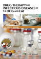Drug Therapy for Infectious Diseases of the Dog and Cat
