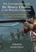 The Correspondence of Sir Henry Clinton in the Waterloo Campaign