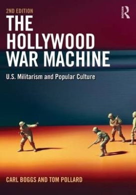 The Hollywood War Machine, Second Edition: U.S. Militarism and Popular Culture