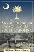 The Sack and Destruction of Columbia, South Carolina