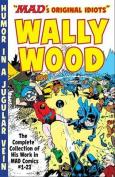 MADs Original Idiots Wally Wood
