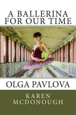 A Ballerina for Our Time: Olga Pavlova