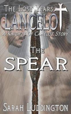 Lancelot the Lost Years: The Spear
