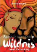 Reise in Die Innere Wildnis