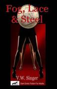 Fog, Lace & Steel