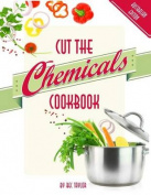 Cut the Chemicals Cookbook