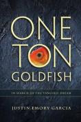One Ton Goldfish
