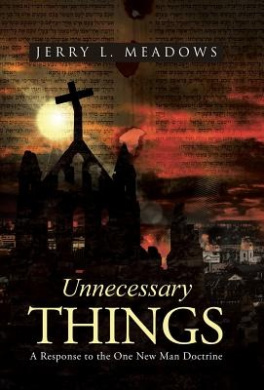 Unnecessary Things: A Response to the One New Man Doctrine