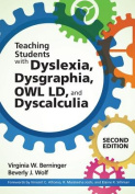 Teaching Students with Dyslexia, Dysgraphia, Owl LD, and Dyscalculia, Second Edition