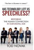 Has Technology Left Us Speechless?