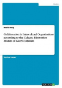 Collaboration in Intercultural Organizations According to the Cultural Dimension Models of Geert Hofstede