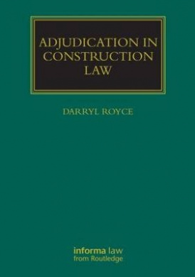 Adjudication in Construction Law (Construction Practice Series)