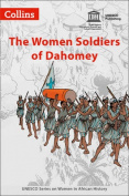 The Women Soldiers of Dahomey (Women in African History)