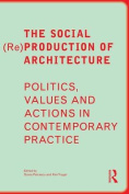 The Social (Re)Production of Architecture