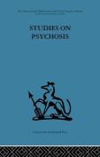 Studies on Psychosis
