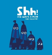 Shh! We Have a Plan [Board book]
