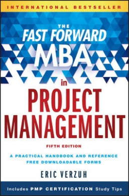 The Fast Forward MBA in Project Management (Fast Forward MBA Series)