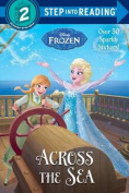 Across the Sea (Disney Frozen) (Step Into Reading