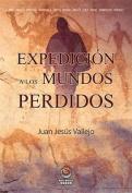 Expedicion a Los Mundos Perdidos [Spanish]