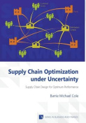 Supply Chain Optimization Under Uncertainty