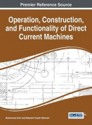 Operation, Construction, and Functionality of Direct Current Machines