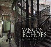 Yangon Echoes