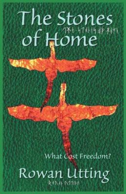 The Stones of Home: What Cost Freedom