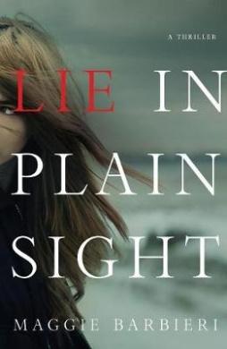 Lie in Plain Sight: A Thriller (Maeve Conlon Novels)