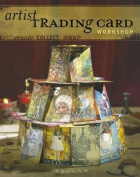 Artist Trading Card Workshop Create, Collect, Swap by Berlin, Bernie [North Light Books,2006]