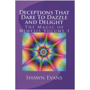 Deceptions That Dare to Dazzle & Delight by Shawn Evans - Book