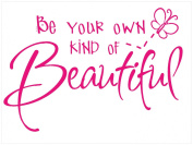Wall Décor Plus More Wdpm005 Be Your Own Kind Of Beautiful Decal Wall Vinyl Sticker, 60cm X 38cm , Hot Pink