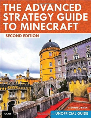 The Advanced Strategy Guide to Minecraft (2nd Edition)