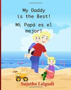 My Daddy is the Best! Mi Papá es el mejor!
