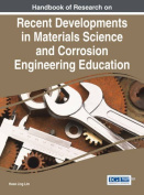 Handbook of Research on Recent Developments in Materials Science and Corrosion Engineering Education