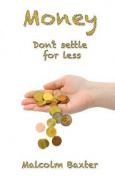 Money Don't Settle for Less