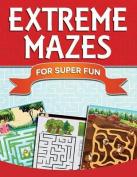 Extreme Mazes for Super Fun