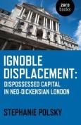 Ignoble Displacement