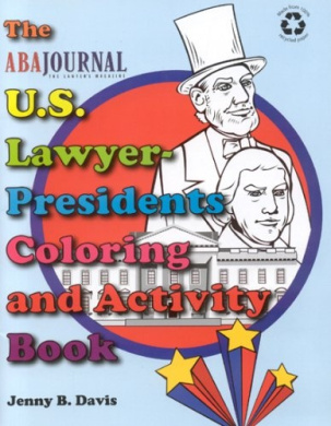The U.S. Lawyer-Presidents Colouring and Activity Book (Aba Journal)