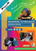 Maskarade Languages Teacher's Guide for Primary Spanish Books