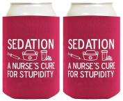 Funny Beer Coolie Sedation Fixes Stupid Nurse Gift 2 Pack Can Coolies Drink Coolers Magenta