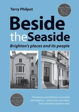 Beside the Seaside: Brighton's Places and its People