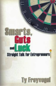 Smarts, Guts and Luck