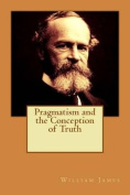 Pragmatism and the Conception of Truth